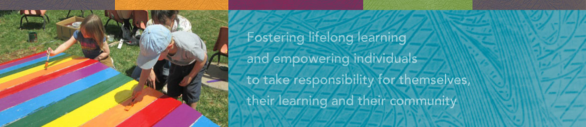 Fostering lifelong learning and empowering individuals to take responsibility for themselves, their learning and their community